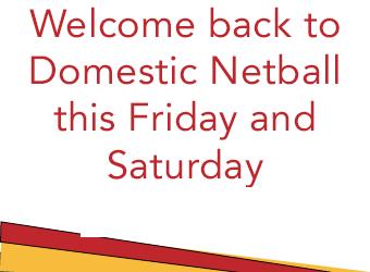 Domestic netball starts Friday 11th October